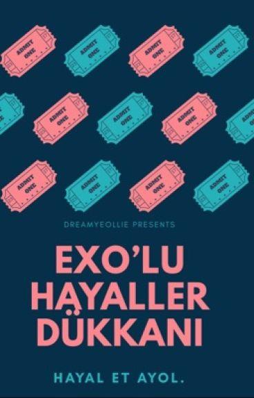 Exo'lu Hayaler Dükkanı