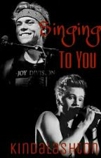Singing To You || Lashton Fanfiction || Adventskalender 2016 || ✔ by kindalashton