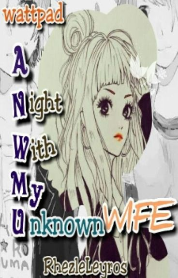 A Night With My Unknown Wife [Completed]