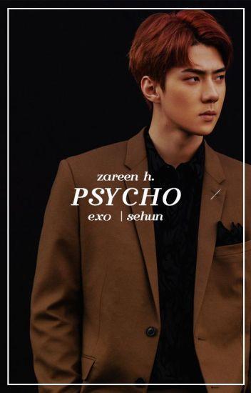 psycho → sehun