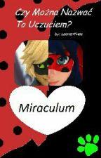 Miraculum/Czy Można Nazwać To Uczuciem...? by Laurentinaa13