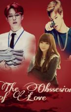 The Obssesion Of Love by Victory_00