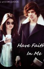 Have Faith In Me by youandthose5idiots