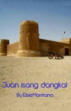 Juan Isang Dangkal by ElsieMontano
