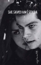 She saved him| STYDIA by nogitsune38
