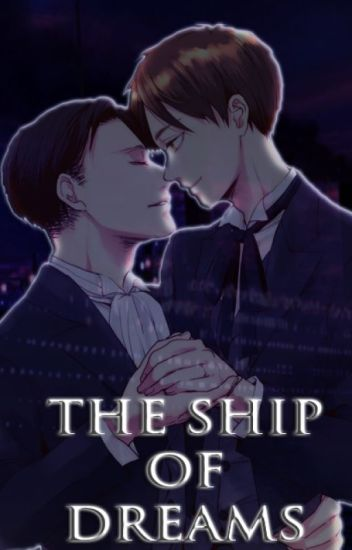 The Ship of Dreams [ ✔]