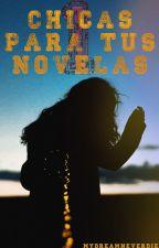 Chicas Para Novelas (1° Parte) by MyDreamNeverDie