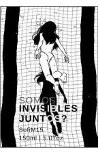 No tan invisibles by SofiM15