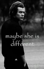maybe she is different  by _unhappychild