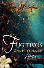 Fugitivos (Precuela de Léiriú) by LuxMatnfica