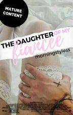 The daughter of my fiancée 》h.s. by morningstyless