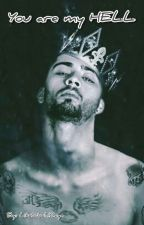 You are my HELL [Zayn Malik] #Wattys2016 by LikeIWouldZayn