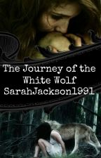 The Journey of the White Wolf by SarahJackson1991