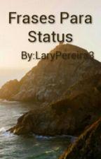 Frases Para Status by LaryPereira3