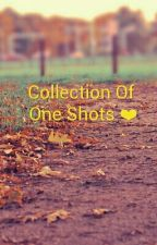 Collection Of One Shots ❤ by ShivjeetBharti