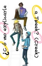 ¿Cómo explicarle a Tweek? (Creek) by Mercy_k
