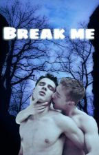 Break Me  (BoyxBoy) by Tintenbrot