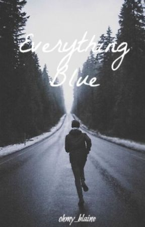 Everything Blue by ohmy_blaine