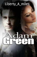 Adam Green [Practice makes perfect 1] #Wattys2016 by Liberty_A_miles