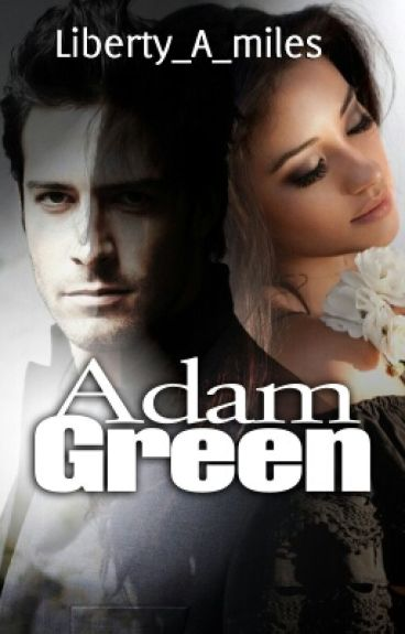 Adam Green [Practice makes perfect 1] #Wattys2016
