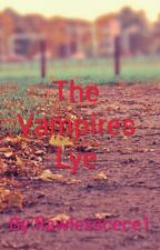 The Vampires Lye by flawlesscece1