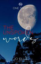 The Unspoken Words (#DeadlyKisses) by PrincessThirteen00