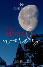 The Unspoken Words (#DeadlyKisses) by PrincessThirteen00