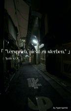 """""""Versprich, nicht zu sterben"""" 《Ayato x OC》 [ ABGEBROCHEN ] by Spacepaesh"""
