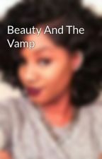 Beauty And The Vamp by CarinaKnight