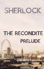 The Recondite Prelude [CZ] by grannieu