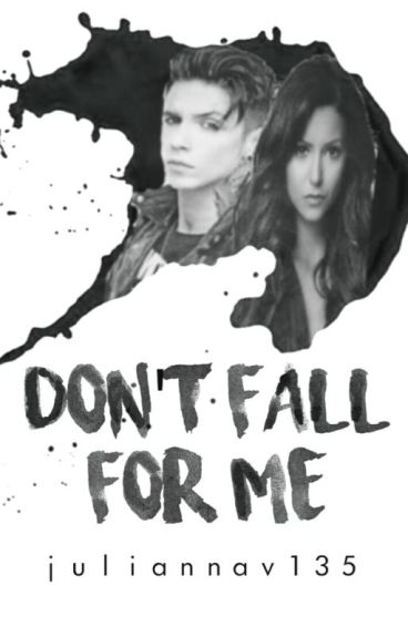 Don't Fall for Me