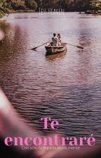 Te Encontraré © [Sin editar] by Heaven--
