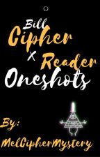 ✔Bill Cipher X Reader (Stories) by MelCipherMystery