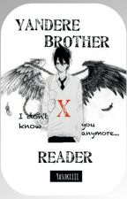 Yandere Brother x Reader by Yasukiiii