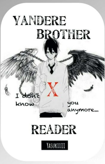 Yandere Brother x Reader