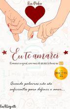 Eu Te Amarei (Completo / Em revisão) by bvictoria_