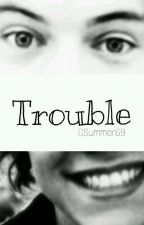 Trouble   H.S   ·Hot· by CSummer69