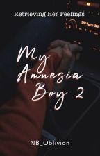 MY AMNESIA BOY 2 : Retrieving Her Feelings (UNDER REVISION) by NB_Oblivion