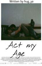 Act My Age | Ziall ✔ by hug_ya