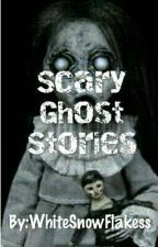 Scary Ghost Stories by Luna_NightSky
