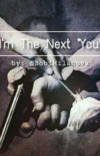 """I'm The Next """"You"""" by BobiMilanova"""