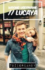 wrong username | lucaya {completed} by eggosfordustin