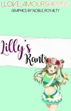 Lilly Rants  by I_LOVE_AMOURSHIPPING