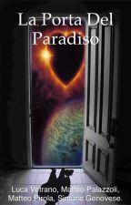 La porta del paradiso by luca_vetrano