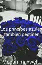 Los Príncipes Azules Tambien Destiñen by hijbhtgjphg
