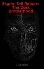 Skyrim Evil Reborn: The Dark Brotherhood by J-Scarlet