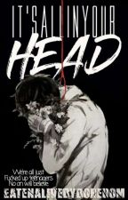 It's All in Your Head » ohshc   psychiatric hospital au by eatenalivebyboredom
