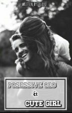 Posessive CEO & Cutie Girl by dilatte