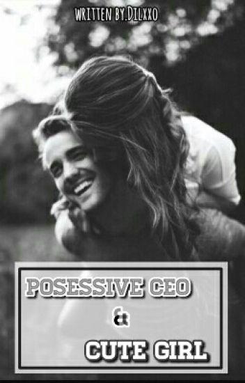 Posessive CEO & Cutie Girl