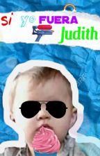Si yo fuera Judith  by chxndleruxdark